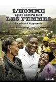 MICHEL Thierry, BRAECKMAN Colette - L'homme qui répare les femmes. La colère d'hippocrate