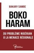 SAMBE Bakary - Boko Haram. Du problème nigérian à la menace régionale