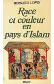 LEWIS Bernard - Race et couleur en pays d'Islam