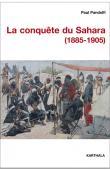 PANDOLFI Paul - La conquête du Sahara (1885-1905)