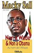 AZELE Jean - Macky Sall : Non à Wade & Non à Obama. Au nom de l'Afrique