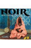 VER-NDOYE Naïl, FAUCONNIER Grégoire - Noir. Entre peinture et histoire