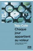 COLE Teju - Chaque jour appartient au voleur