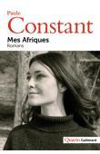CONSTANT Paule - Mes Afriques. Romans