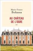 BOKASSA Marie-France - Au château de l'ogre. Récit