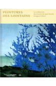 LIGNER Sarah (sous la direction de) - Peintures des lointains - La collection du Musée du quai Branly