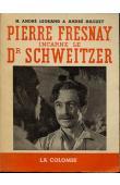 LEGRAND H. André, HAGUET André - Pierre Fresnay incarne le Docteur Schweitzer