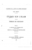 MARTY Paul - Etudes sur l'Islam et les tribus du Soudan . Tome 2 - La région de Tombouctou (Islam Songaï), Djenné, le Macina et dépendances (Islam Peul)