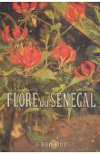 BERHAUT Jean - Flore du Sénégal. Deuxième édition plus complète avec les forêts humides de la Casamance