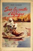 BUHLER Jean - Sur les routes d'Afrique, de la Méditerranée au Congo