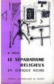 HOLAS Bohumil - Le séparatisme religieux en Afrique noire. L'exemple de la Côte d'Ivoire