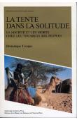 CASAJUS Dominique - La tente dans la solitude. La société et les morts chez les Touaregs Kel Ferwan