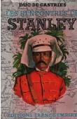 CASTRIES Duc de - Les rencontres de Stanley. Essai historique