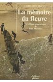 DEDET Christian - La mémoire du fleuve. L'afrique aventureuse de Jean Michonet