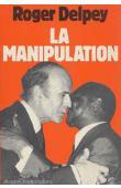 DELPEY Roger - La manipulation