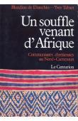DINECHIN Blandine de, TABART Yves - Un souffle venant d'Afrique. Communautés chrétiennes au Nord-Cameroun