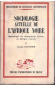 BALANDIER Georges - Sociologie actuelle de l'Afrique noire. Dynamique des changements sociaux en Afrique centrale