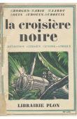 HAARDT Georges-Marie, AUDOUIN-DUBREUIL Louis - La Croisière Noire. Expédition Citroën Centre-Afrique