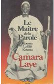 CAMARA Laye - Le maître de la parole / Kouma Lafôlô Kouma