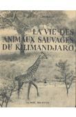 GROMIER Emile, (docteur) -  La vie des animaux sauvages du Kilimandjaro