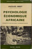 BINET Jacques - Psychologie économique africaine. Eléments d'une recherche interdisciplinaire