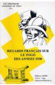 MARTET Jean, LESTRADE Claude, PECHOUX Laurent, MASSU Jacques - Regards Français sur le Togo des années 1930