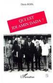 ROPA Denis - Qui est Idi Amin Dada ?