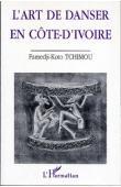 TCHIMOU Famedji-Koto - L'art de danser en Côte d'Ivoire