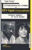NIANG Sada, (sous la direction de) - Littérature et cinéma en Afrique francophone: Ousmane Sembène et Assia Djebar