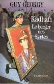 GEORGY Guy - Kadhafi, le berger des syrtes: pages d'éphéméride