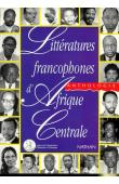 JOUBERT Jean-Louis - Littératures francophones d'Afrique centrale: anthologie