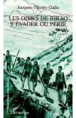 GALLO Jacques Thierry - Les oisifs de Birao: s'évader ou périr
