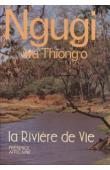 NGUGI WA THIONG'O - La rivière de vie