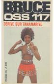 BRUCE Josette - OSS 117 Dérive sur Tananarive