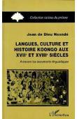 NSONDE Jean de Dieu - Langues, culture et histoire Koongo aux XVIIe et XVIIIe siècles à travers les documents linguistiques