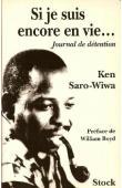 SARO-WIWA Ken - Si je suis encore en vie… Journal de détention