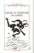 DEVESA Jean-Michel, (sous la direction de) - Magie et écriture au Congo