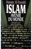 TOURABI Hassan al, CHEVALERIAS Alain - Islam, avenir du monde: entretiens avec Alain Chevalérias