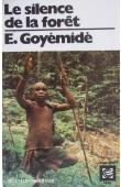 GOYEMIDE Etienne - Le silence de la forêt