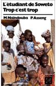 NAINDOUBA Maoundoé, ASSENG Protais - L'étudiant de Soweto - Trop c'est trop