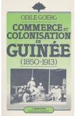 GOERG Odile - Commerce et colonisation en Guinée (1850-1913)