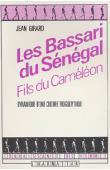 GIRARD Jean - Les Bassari du Sénégal: fils du caméléon. Dynamique d'une culture troglodytique