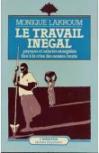 LAKROUM Monique - Le travail inégal. Paysans et salariés sénégalais face à la crise des années 30