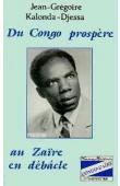 KALONDA DJESSA Jean-Grégoire - Du Congo prospère au Zaïre en débacle