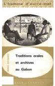 DESCHAMPS Hubert - Traditions orales et archives du Gabon: contribution à l'ethno-histoire