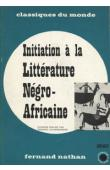 LECHERBONNIER Bernard - Initiation à la littérature Négro-Africaine