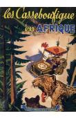 SABRAN Guy - Les Casseboufigue en Afrique