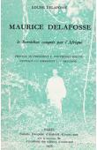 DELAFOSSE Louise - Maurice Delafosse: le Berrichon conquis par l'Afrique