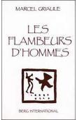 GRIAULE Marcel - Les flambeurs d'hommes