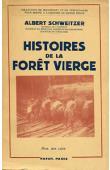 SCHWEITZER Albert - Histoires de la forêt vierge